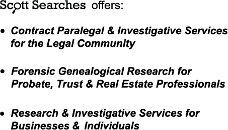 Contract     Paralegal and Investigative Services for the Legal Community Forensic Genealogical Research for     Probate, Trust, and Real Estate Professionals